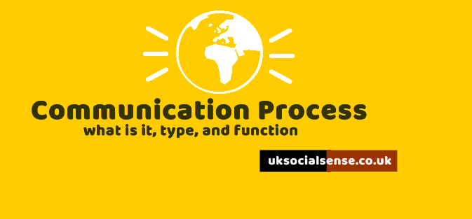 Communication Process What is it, type, and function