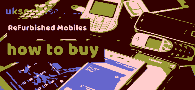 Refurbished Mobiles - How to buy